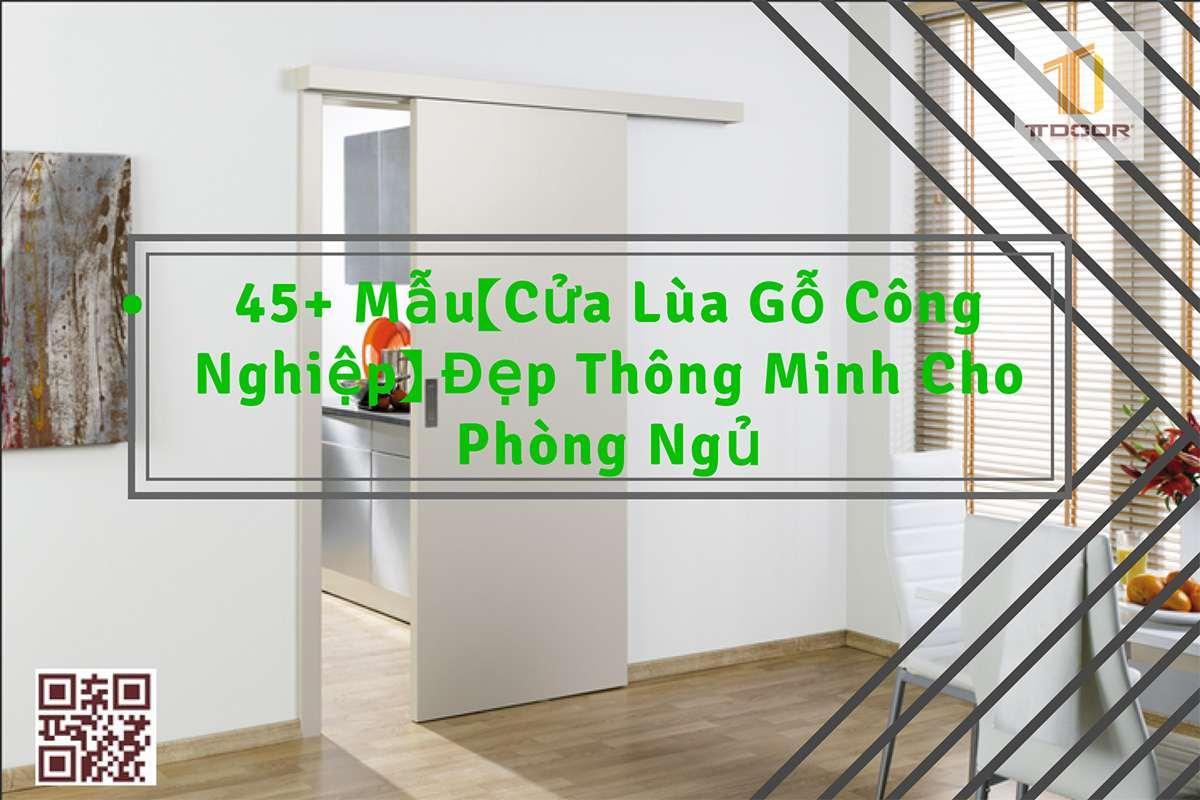 45+ Mẫu Cửa Lùa Gỗ Công Nghiệp Đẹp Thông Minh Cho Phòng Ngủ (Rẻ Hơn 20%)