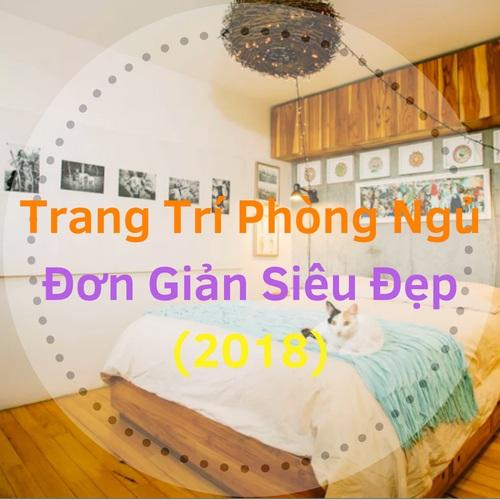 15+ Mẫu[Trang Trí Phòng Ngủ Hiện Đại] Nhưng Đơn Giản Siêu Đẹp Cho Phòng Bạn 2018