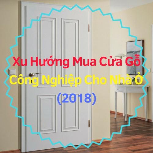 45+ [Mẫu Cửa Gỗ TPHCM] Xu Hướng Mua Cửa Gỗ Công Nghiệp Cao Cấp Cho Nhà Ở 2018