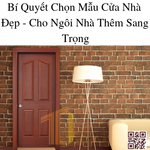 Bí Quyết Chọn Mẫu Cửa Nhà Đẹp - Cho Ngôi Nhà Thêm Sang Trọng