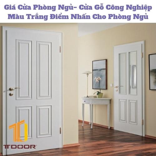 Giá Cửa Phòng Ngủ− Cửa Gỗ Công Nghiệp Màu Trắng Điểm Nhấn Cho Phòng Ngủ