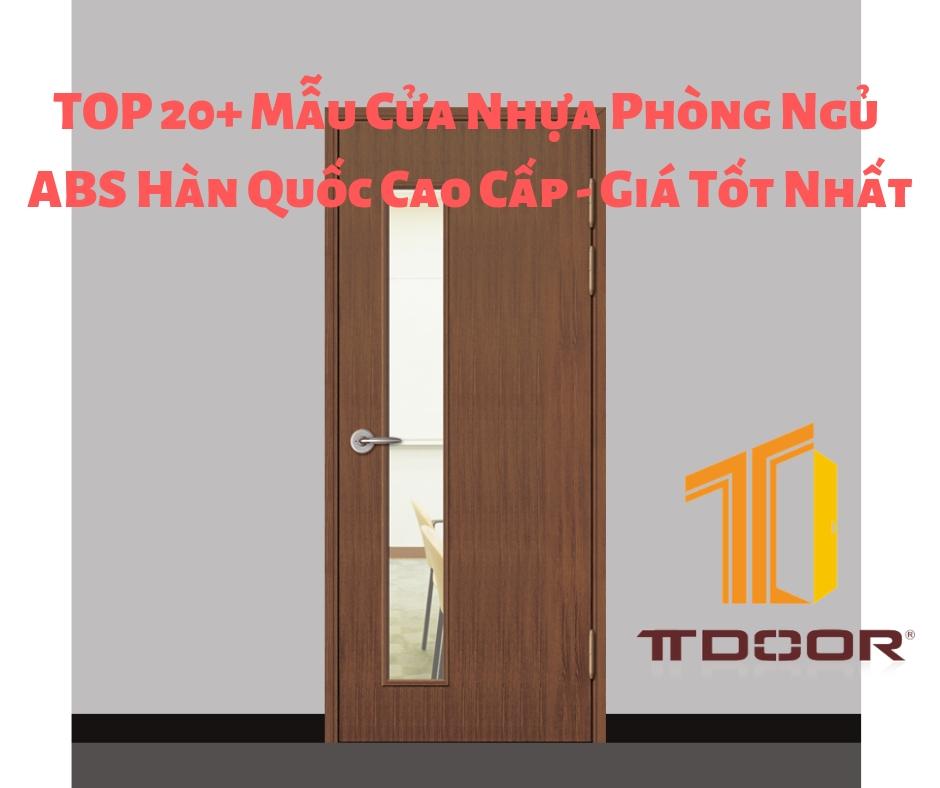 TOP 20+ Mẫu Cửa Nhựa Phòng Ngủ ABS Hàn Quốc Cao Cấp - Giá Tốt Nhất